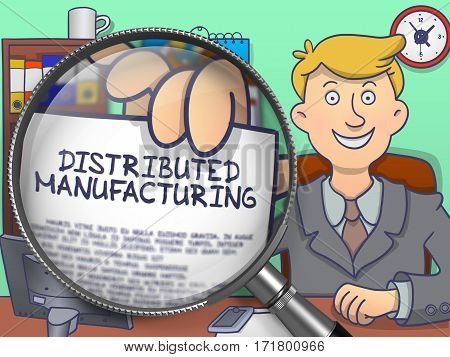 Distributed Manufacturing on Paper in Man's Hand through Lens to Illustrate a Business Concept. Multicolor Doodle Style Illustration.