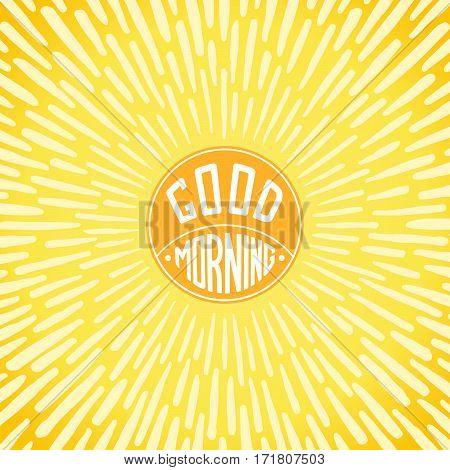 Good Morning greeting card. Handwritten label with radially grunge sunbeams. Vector illustration