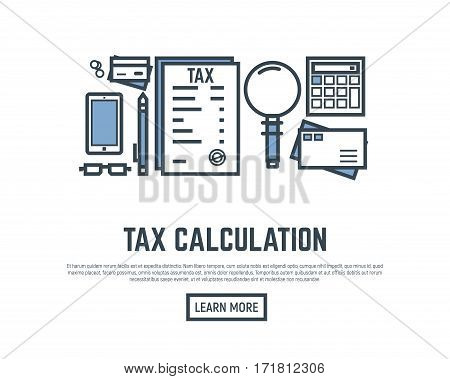 Taxes calculation concept placard. Magnifying glass credit card tax form and envelope. Thin line style banner. Trendy vector with text and button.