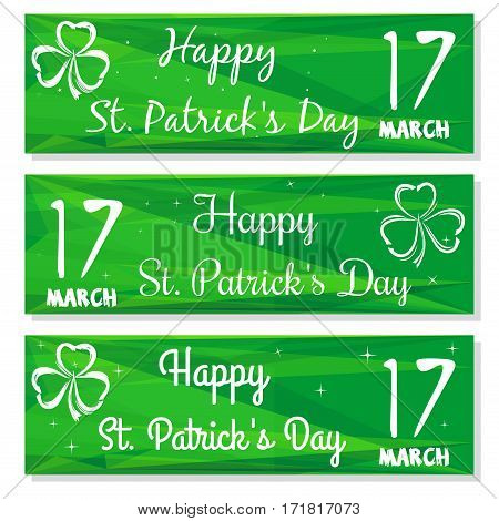 Banners set with three leaved shamrock symbols. Kit backgrounds with congratulations on St. Patrick's Day. 17 March. Happy St. Patrick 's Day.  Vector greeting cards, banners for St. Patrick 's Day