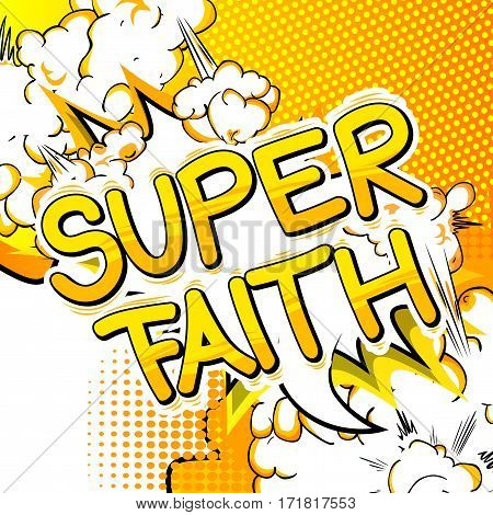 Super Faith - Comic book style word on abstract background.