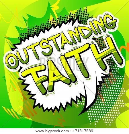 Outstanding Faith - Comic book style word on abstract background.