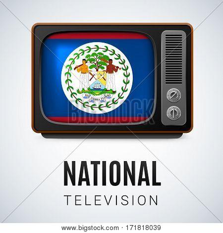 Vintage TV and Flag of Belize as Symbol National Television. Tele Receiver with Belizean flag