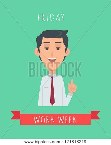 Work week emotive concept. Happy brunet man in shirt and tie smiling  flat vector illustration. Friday joyful expectations. Positive mood at the end of the week. Office worker efficiency calendar