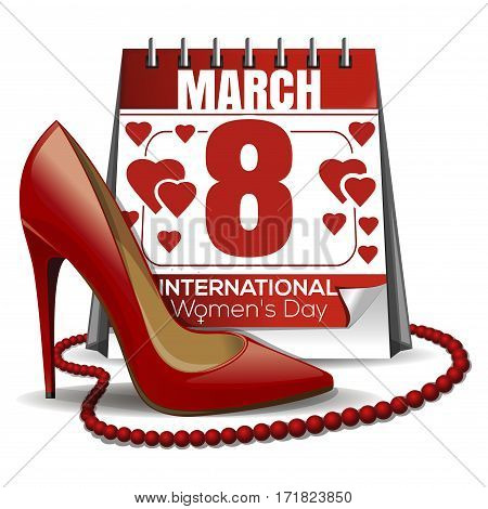 Calendar with the date of March 8, women's shoes, red beads. 8 March card. Design elements for the International Women's Day. Necklace of red opaque beads. Women's Day design. Vector illustration