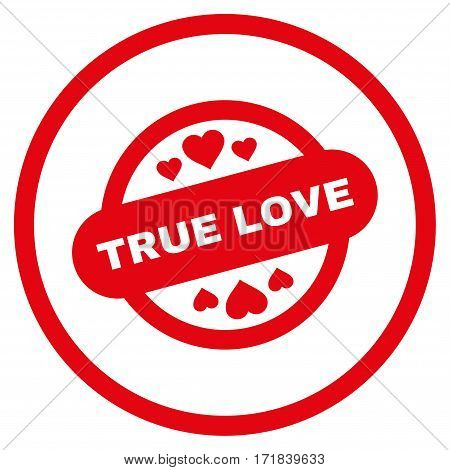 True Love Stamp Seal rounded icon. Vector illustration style is flat iconic bicolor symbol inside circle intensive red and black colors white background.