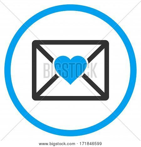 Love Letter rounded icon. Vector illustration style is flat iconic bicolor symbol inside circle blue and gray colors white background.
