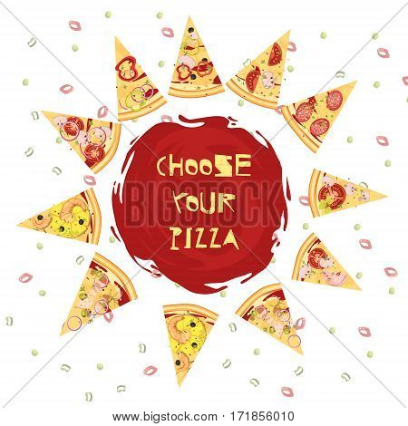 Choice of pizza round design with advertising slogan on tomato sauce and slices of dish vector illustration