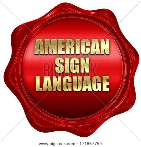 american sign language, 3D rendering, red wax stamp with text