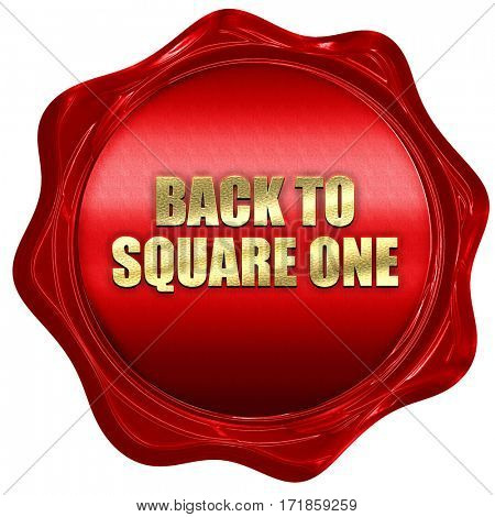 back to square one, 3D rendering, red wax stamp with text