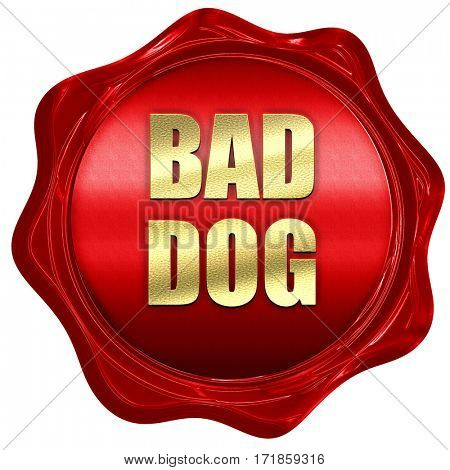 bad dog, 3D rendering, red wax stamp with text
