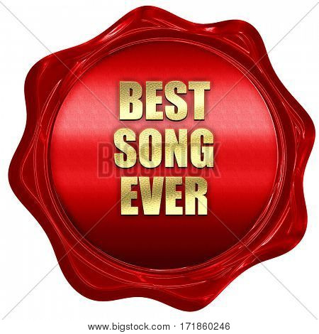 best song ever, 3D rendering, red wax stamp with text