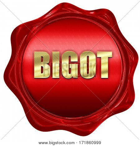 bigot, 3D rendering, red wax stamp with text