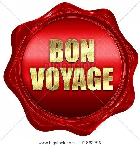 Bon Voyage, Good trip, 3D rendering, red wax stamp with text