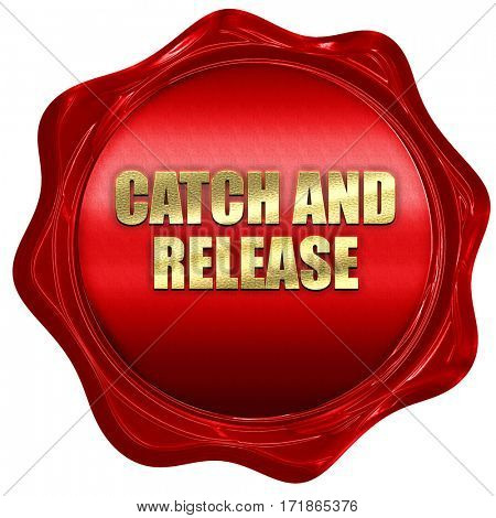 catch and release, 3D rendering, red wax stamp with text