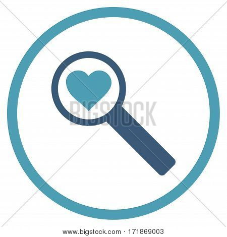 Find Love rounded icon. Vector illustration style is flat iconic bicolor symbol inside circle cyan and blue colors white background.