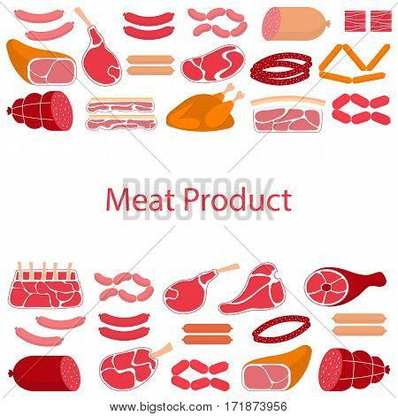 Vector flat design of card template with different kinds of meat products, beef steak, lamb chop, pork, chicken and sausages.