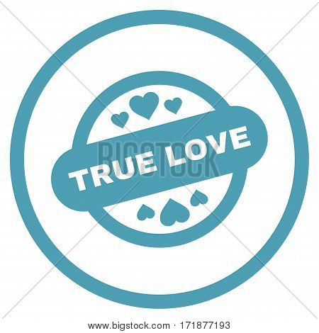 True Love Stamp Seal rounded icon. Vector illustration style is flat iconic bicolor symbol inside circle cyan and blue colors white background.