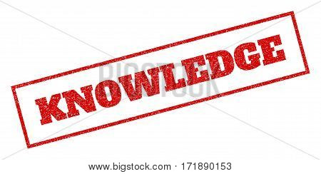 Red rubber seal stamp with Knowledge text. Vector message inside rectangular frame. Grunge design and dirty texture for watermark labels. Inclined emblem.
