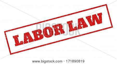 Red rubber seal stamp with Labor Law text. Vector message inside rectangular shape. Grunge design and scratched texture for watermark labels. Inclined sign.