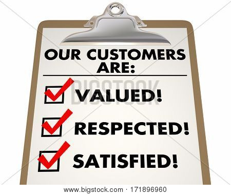 Our Customers Are Valued Respected Satisfied Checklist 3d Illustration