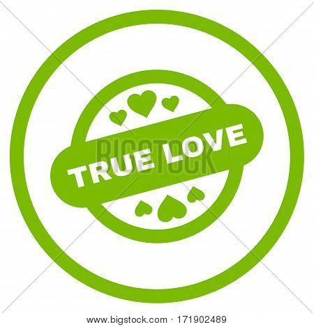 True Love Stamp Seal rounded icon. Vector illustration style is flat iconic bicolor symbol inside circle eco green and gray colors white background.
