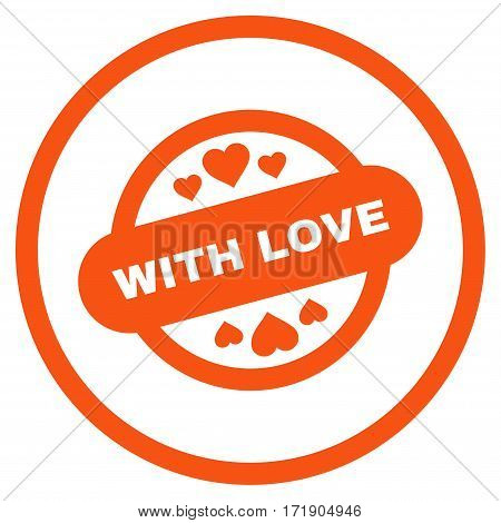 With Love Stamp Seal rounded icon. Vector illustration style is flat iconic bicolor symbol inside circle, orange and gray colors, white background.