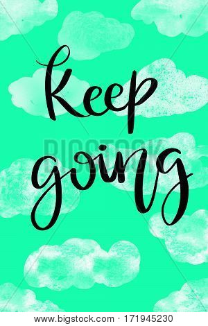 Keep going handwritten message on white clouds background