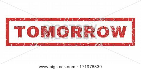 Tomorrow text rubber seal stamp watermark. Caption inside rectangular shape with grunge design and dirty texture. Horizontal vector red ink sticker on a white background.