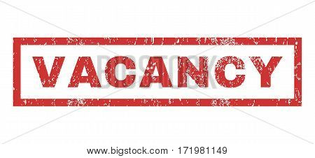 Vacancy text rubber seal stamp watermark. Caption inside rectangular shape with grunge design and scratched texture. Horizontal vector red ink sticker on a white background.