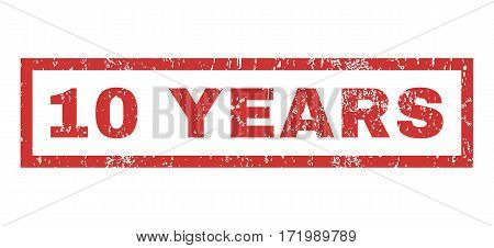 10 Years text rubber seal stamp watermark. Caption inside rectangular banner with grunge design and dust texture. Horizontal vector red ink sticker on a white background.