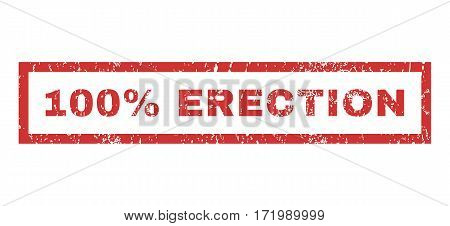100 Percent Erection text rubber seal stamp watermark. Tag inside rectangular shape with grunge design and dust texture. Horizontal vector red ink sign on a white background.