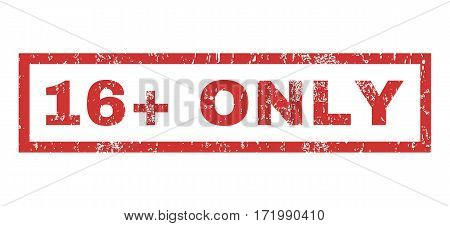 16 Plus Only text rubber seal stamp watermark. Tag inside rectangular banner with grunge design and dust texture. Horizontal vector red ink sticker on a white background.