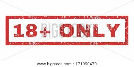 18 Plus Only text rubber seal stamp watermark. Caption inside rectangular shape with grunge design and scratched texture. Horizontal vector red ink sticker on a white background.