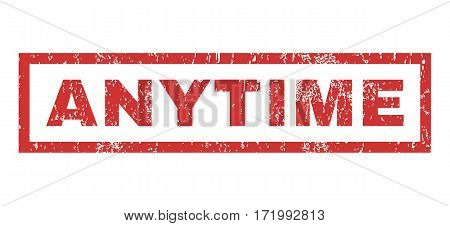 Anytime text rubber seal stamp watermark. Caption inside rectangular shape with grunge design and scratched texture. Horizontal vector red ink sticker on a white background.