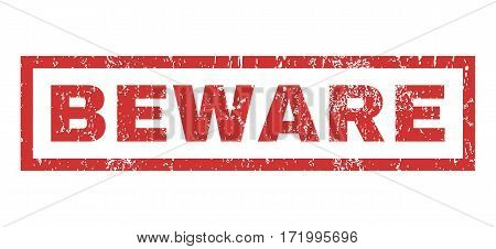 Beware text rubber seal stamp watermark. Caption inside rectangular shape with grunge design and dust texture. Horizontal vector red ink emblem on a white background.