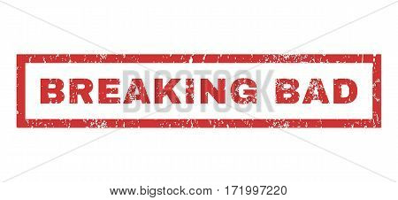 Breaking Bad text rubber seal stamp watermark. Caption inside rectangular shape with grunge design and unclean texture. Horizontal vector red ink sign on a white background.