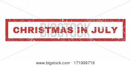 Christmas In July text rubber seal stamp watermark. Caption inside rectangular banner with grunge design and dust texture. Horizontal vector red ink emblem on a white background.