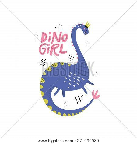 Dino Girl Color Flat Hand Drawn Vector Character. Cute Dinosaur With Crown And Lettering. Girl Power