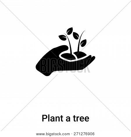 Plant A Tree Icon In Trendy Design Style. Plant A Tree Icon Isolated On White Background. Plant A Tr