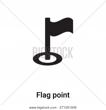 Flag Point Icon In Trendy Design Style. Flag Point Icon Isolated On White Background. Flag Point Vec