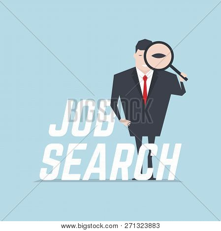The Businessman Holding A Magnifying Glass And Looking Through A Magnifying Glass With Job Search Me