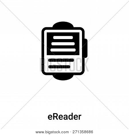 Ereader Icon In Trendy Design Style. Ereader Icon Isolated On White Background. Ereader Vector Icon