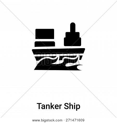 Tanker Ship Icon In Trendy Design Style. Tanker Ship Icon Isolated On White Background. Tanker Ship