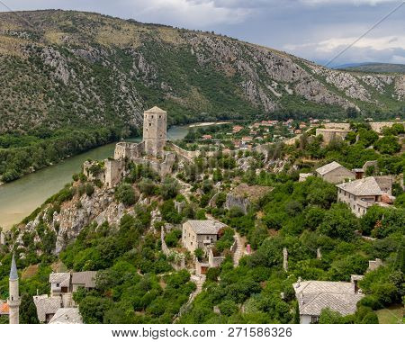 View Of Pocitelj Fortress And Neretva River In Bosnia And Herzegovina