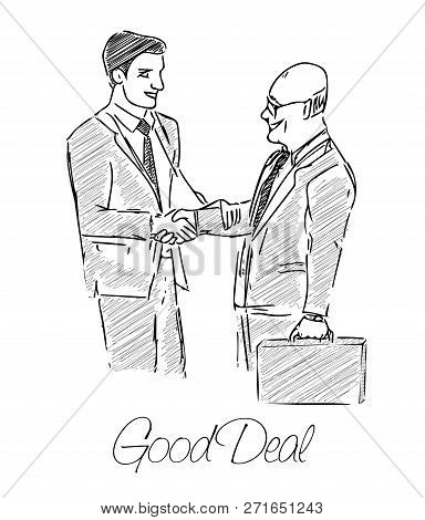 Two Businessmen Made A Good Deal. Commitment, Hand, Deal, Business, Partnership Concept. Sketch Of B