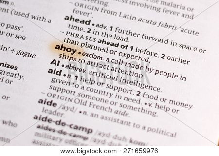 The Word Or Phrase Ahoy In A Dictionary Highlighted With Marker.