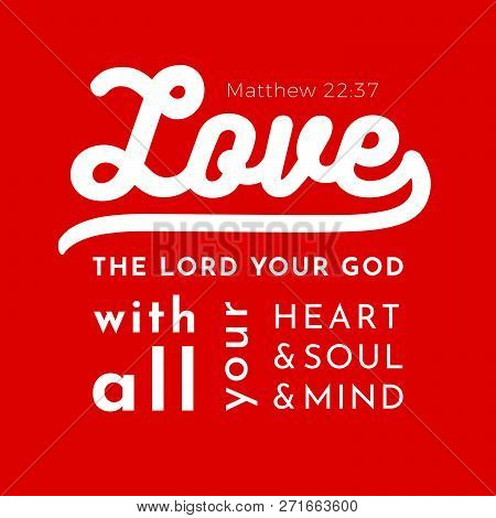 Biblical Scripture Verse From Matthew Gospel,love The Lord Your God,for Use As Poster, Printing On T