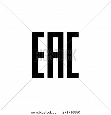 Eurasian Conformity, EAC is a certification mark to indicate that the products conform to all technical regulations of the Eurasian Customs Union. poster