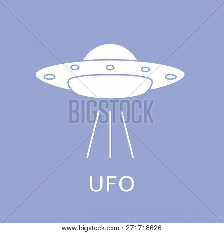 Ufo Vector Illustration. Alien Space Ship. Futuristic Unknown Flying Object. World Ufo Day.